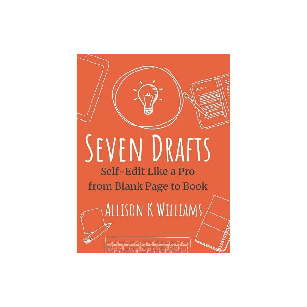 Seven Drafts By Allison K Williams Paperback