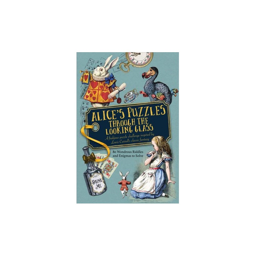 Alice's Puzzles Through the Looking Glass : A frabjous puzzle challenge inspired by Lewis Carroll's