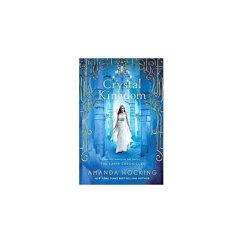 Crystal Kingdom ( The Kanin Chronicles) (Paperback) by Amanda  Hocking - image 1 of 1