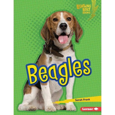 Beagles - (Lightning Bolt Books (R) -- Who's a Good Dog?) by  Sarah Frank (Hardcover) - image 1 of 1
