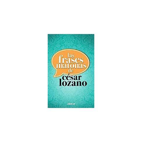 Las Frases Matonas De Cesar Lozano Paperback By Xcesar Lozano