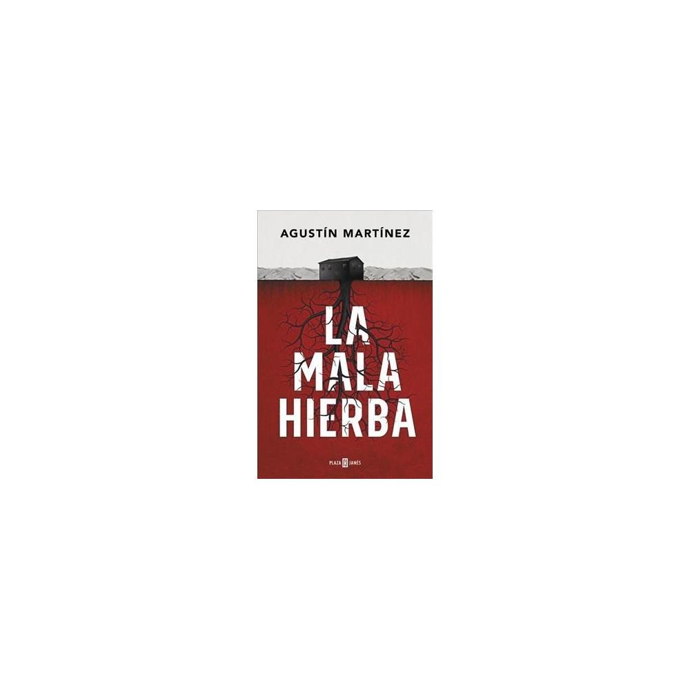 La mala hierba / The Weeds - by Agustiu0301n Martiu0301nez (Paperback)