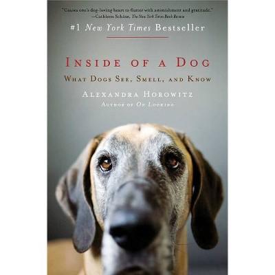 Inside of a Dog - by Alexandra Horowitz