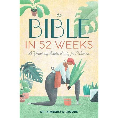 The Bible in 52 Weeks - by  Kimberly D Moore (Paperback)
