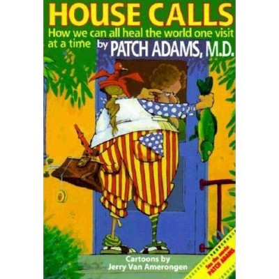 House Call - by  Patch Adams M D (Paperback)