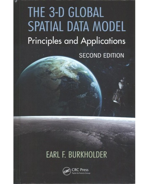 3-d Global Spatial Data Model : Principles and Applications (Hardcover) (Earl F. Burkholder) - image 1 of 1