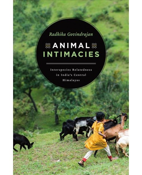Animal Intimacies : Interspecies Relatedness in India's Central Himalayas -  (Paperback) - image 1 of 1