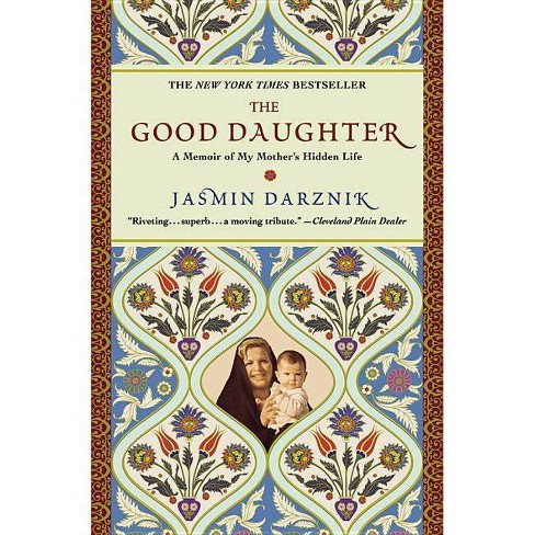 The Good Daughter - by  Jasmin Darznik (Paperback) - image 1 of 1