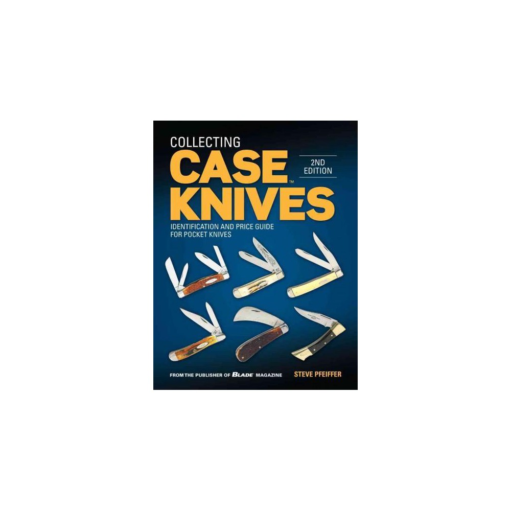 Collecting Case Knives : Identification and Price Guide for Pocket Knives (Paperback) (Steve Pfeiffer)