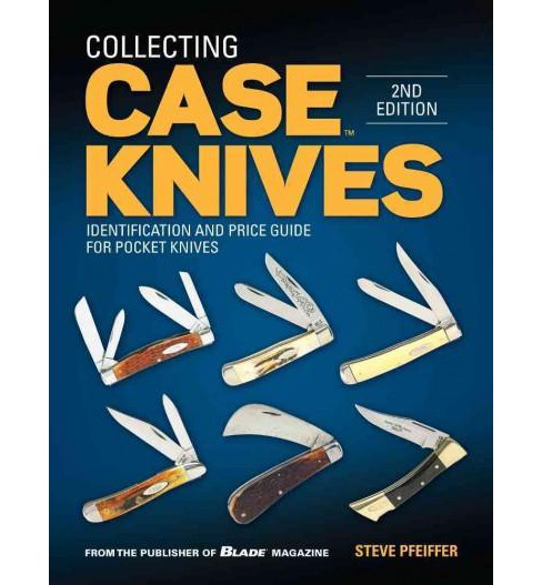 Collecting Case Knives : Identification and Price Guide for Pocket Knives (Paperback) (Steve Pfeiffer) - image 1 of 1