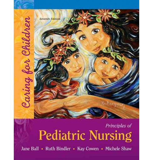 Principles of Pediatric Nursing : Caring for Children (Hardcover) (R.N. Jane W. Ball & Ph.D. Ruth C. - image 1 of 1