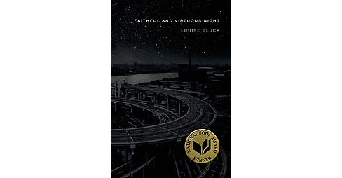 Faithful and Virtuous Night (Reprint) (Paperback) (Louise Glu00fcck) - image 1 of 1