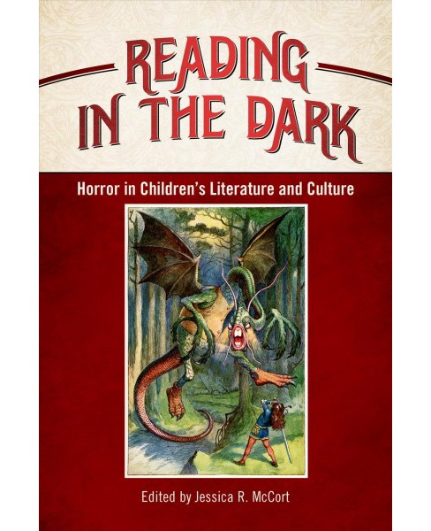 Reading in the Dark : Horror in Children's Literature and Culture (Reprint) (Paperback) - image 1 of 1