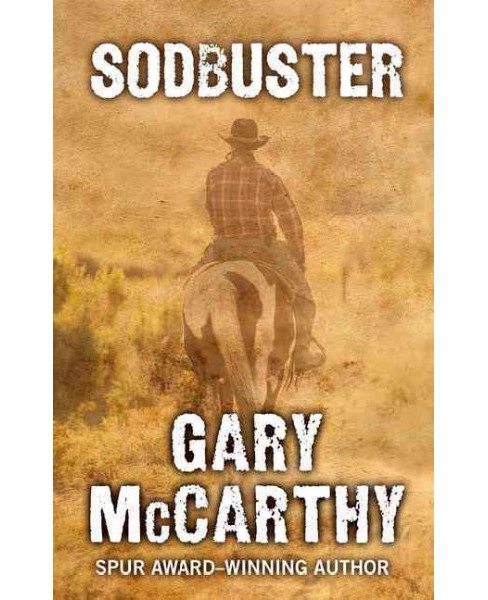 Sodbuster (Paperback) (Gary McCarthy) - image 1 of 1