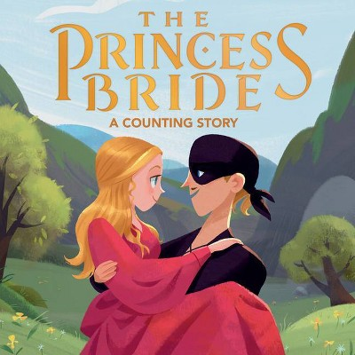 The Princess Bride: A Counting Story - by  Lena Wolfe (Board Book)
