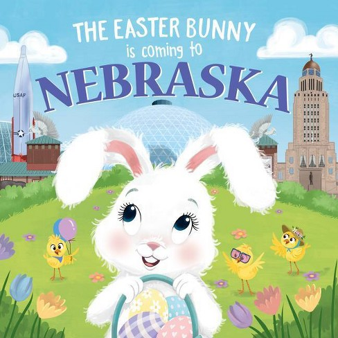 The Easter Bunny Is Coming to Nebraska - by  Eric James (Hardcover) - image 1 of 1