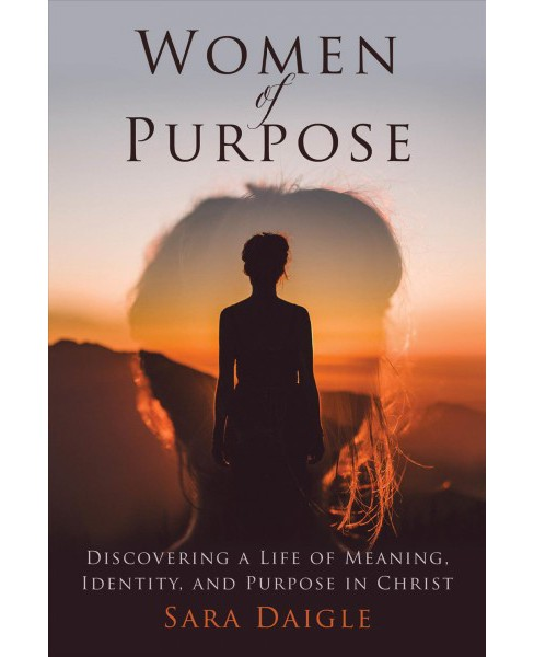 Women of Purpose : A Daily Devotional for Discovering a Meaningful Life in Christ -  (Hardcover) - image 1 of 1