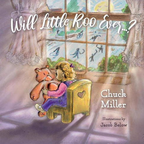 Will Little Roo Ever...? - by  Chuck Miller (Paperback) - image 1 of 1