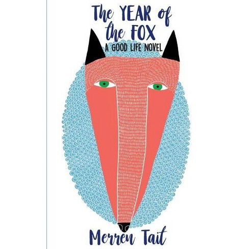 The Year of the Fox - (Good Life) by  Merren Tait (Paperback) - image 1 of 1