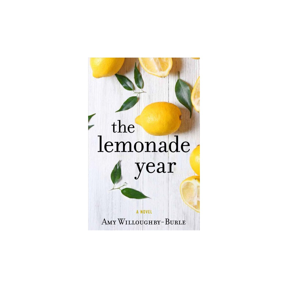Lemonade Year - by Amy Willoughby-burle (Paperback)