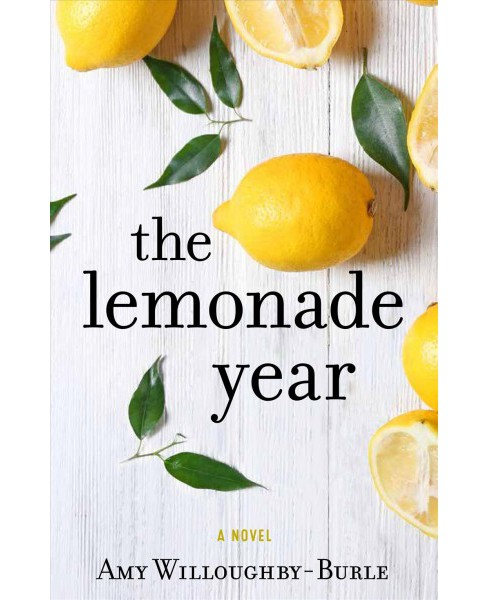 Lemonade Year -  by Amy Willoughby-burle (Paperback) - image 1 of 1