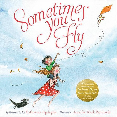 Sometimes You Fly - by  Katherine Applegate (Hardcover) - image 1 of 1