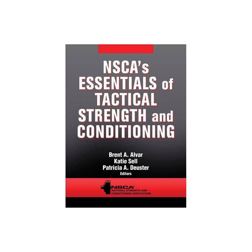 Nsca S Essentials Of Tactical Strength And Conditioning By Nsca National Strength Conditioning Association Hardcover