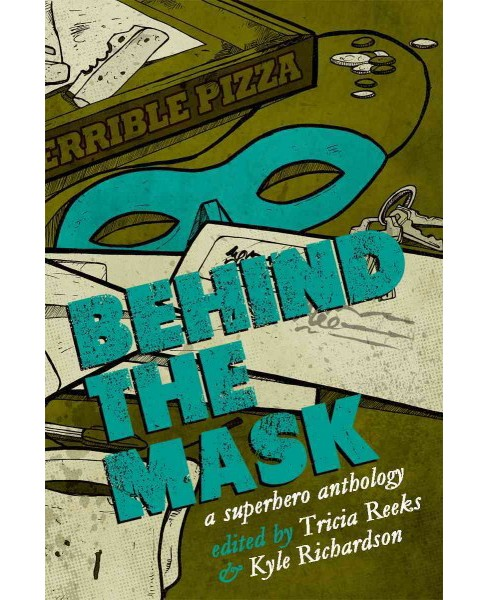 Behind the Mask : An Anthology of Heroic Proportions (Paperback) (Kelly Link & Cat Rambo & Carrie Vaughn - image 1 of 1