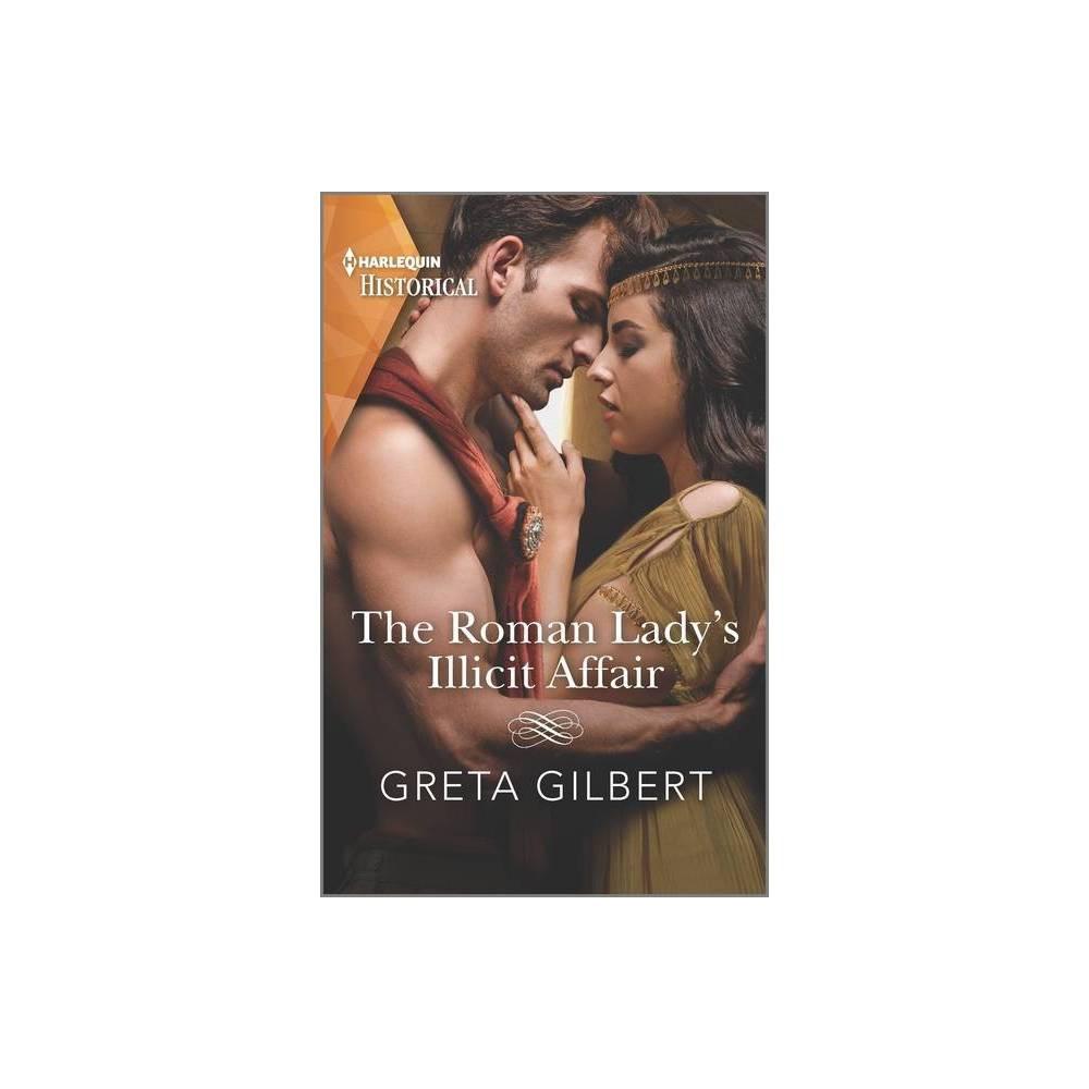 The Roman Lady S Illicit Affair By Greta Gilbert Paperback
