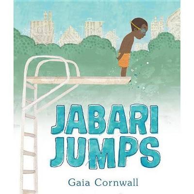 Jabari Jumps - by Gaia Cornwall (Hardcover)