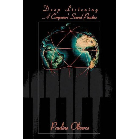 Deep Listening - by  Pauline Oliveros (Paperback) - image 1 of 1