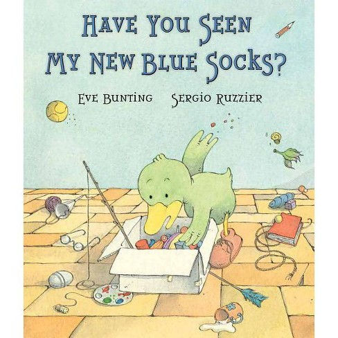 Have You Seen My New Blue Socks? - by  Eve Bunting (Hardcover) - image 1 of 1