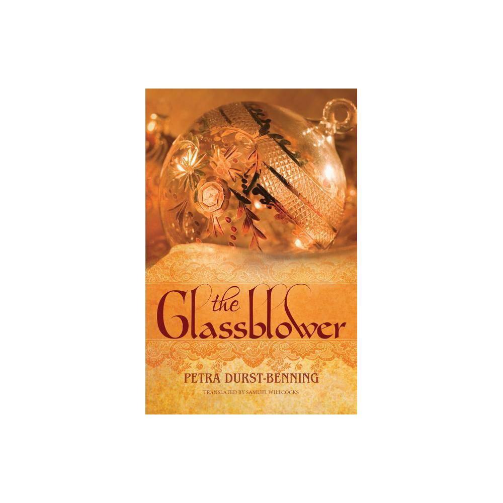The Glassblower Glassblower Trilogy By Petra Durst Benning Paperback