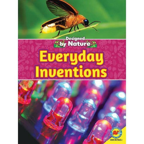 Everyday Inventions - (Designed by Nature) by  Samantha S Bell & Samantha Bell (Paperback) - image 1 of 1