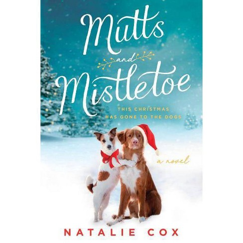Mutts And Mistletoe By Natalie Cox Paperback Target