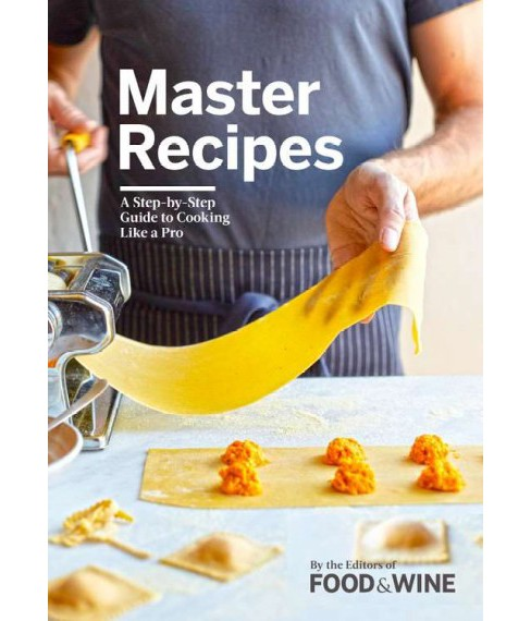Master Recipes : A Step-by-Step Guide to Cooking Like a Pro (Hardcover) - image 1 of 1