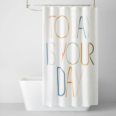 Today Is Your Day Shower Curtain - Pillowfort™