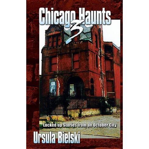 Chicago Haunts 3 - by  Ursula Bielski (Paperback) - image 1 of 1