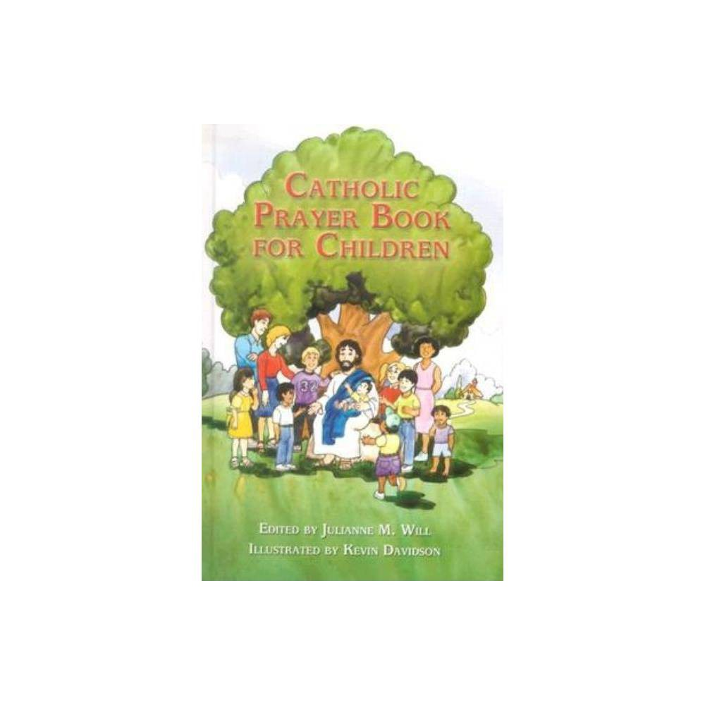 ISBN 9781592760466 product image for Catholic Prayer Book for Children - by Julianne M Will (Hardcover) | upcitemdb.com