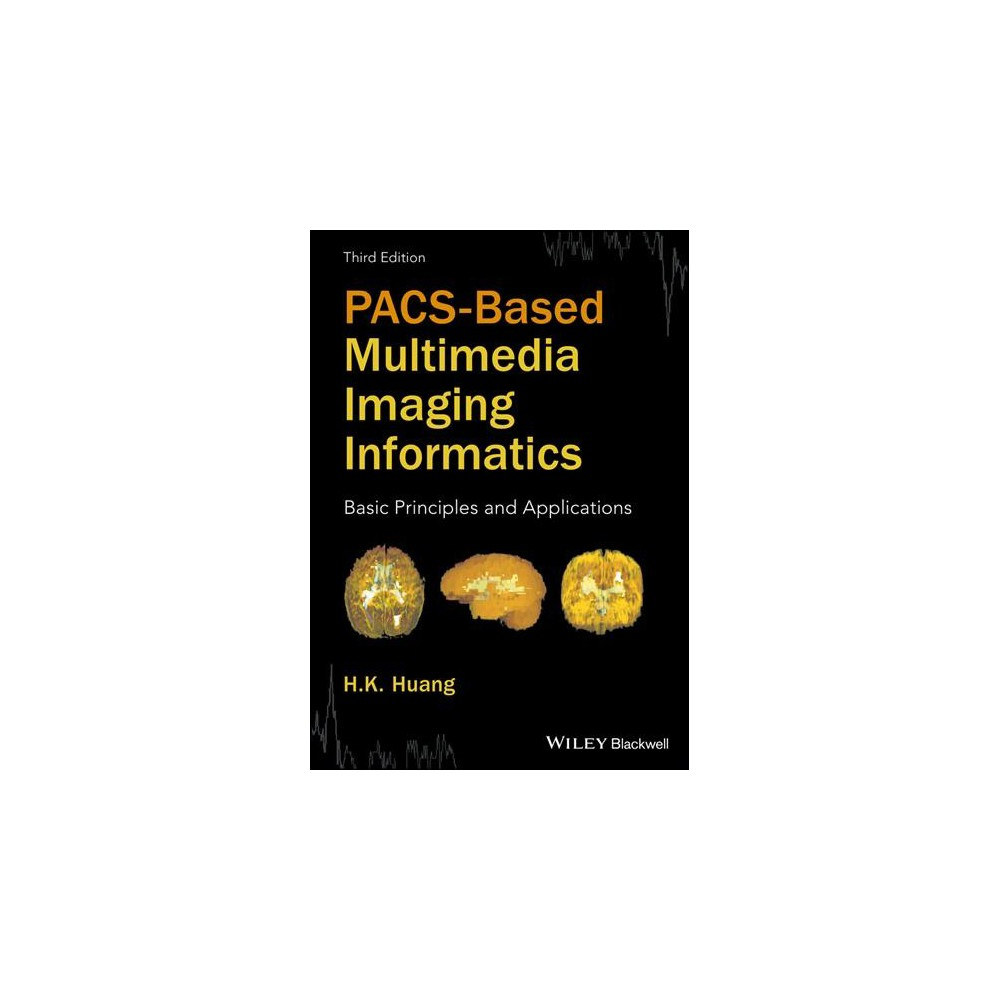 Pacs-based Multimedia Imaging Informatics : Basic Principles and Applications - 3 (Hardcover)