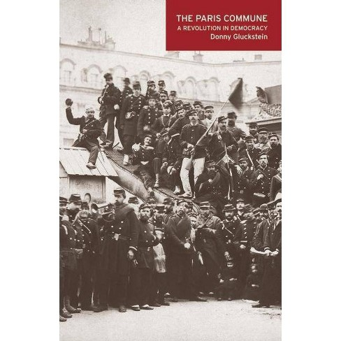 The Paris Commune - by  Donny Gluckstein (Paperback) - image 1 of 1