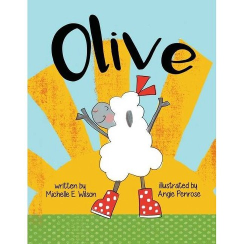 Olive - by  Michelle E Wilson & Angie Penrose (Paperback) - image 1 of 1