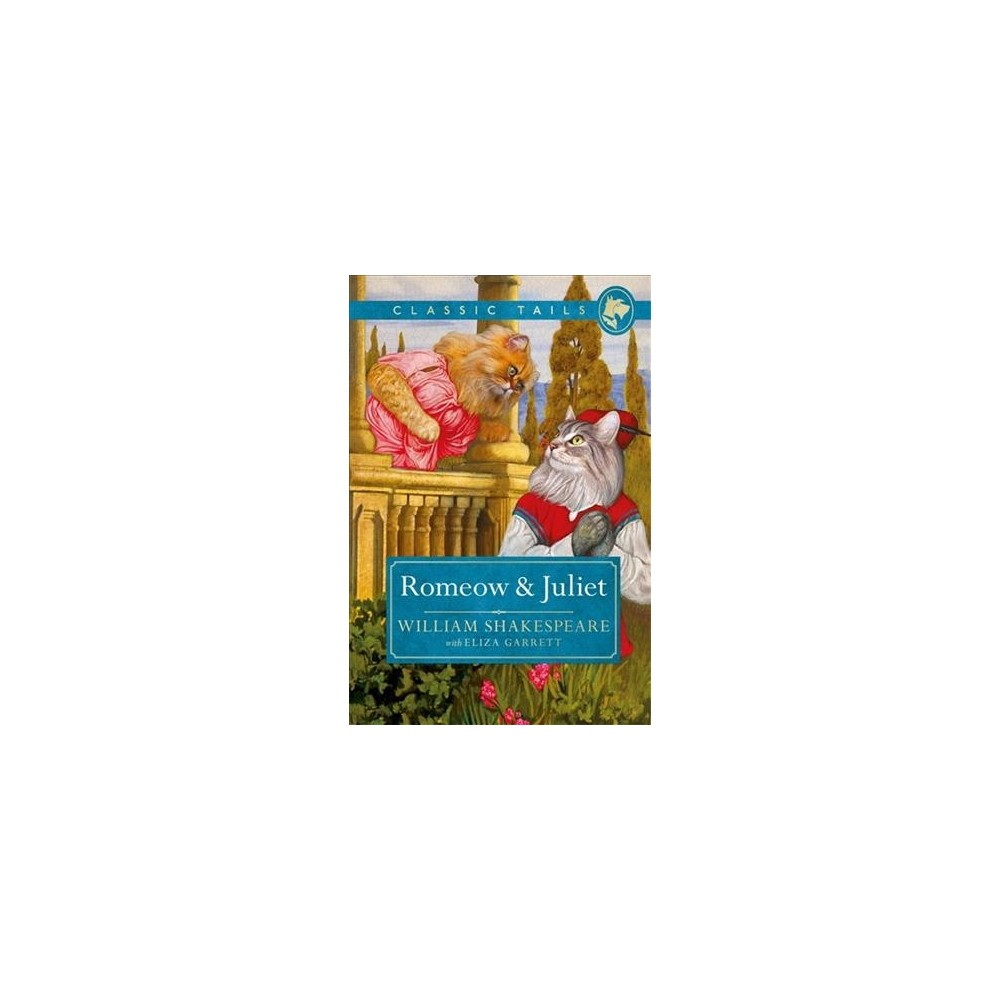 Romeow & Juliet - (Classic Tails) by William Shakespeare (Hardcover)