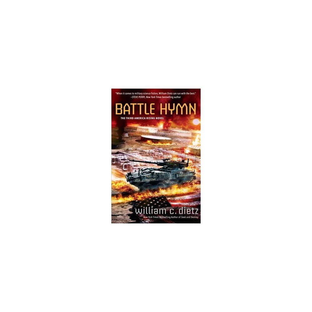 Battle Hymn - (America Rising) by William C. Dietz (Hardcover)
