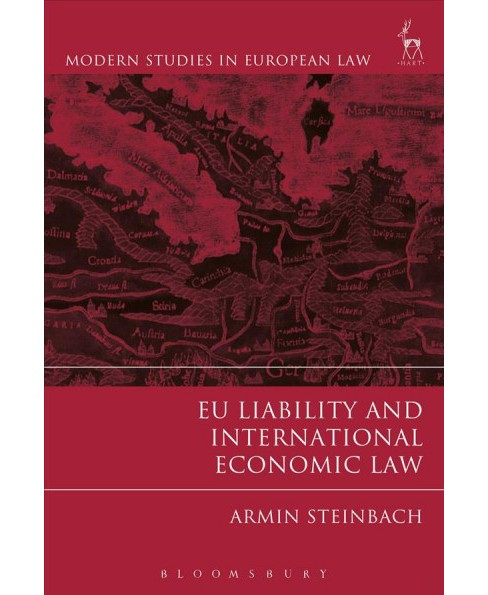Eu Liability and International Economic Law (Hardcover) (Armin Steinbach) - image 1 of 1