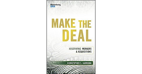 Make the Deal : Negotiating Mergers & Acquisitions (Hardcover) (Christopher S. Harrison) - image 1 of 1