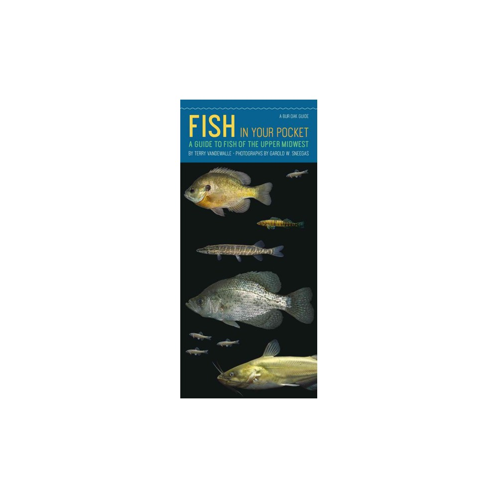 Fish in Your Pocket : A Guide to Fish of the Upper Midwest (Paperback) (Terry Vandewalle)