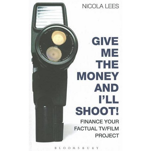 Give Me the Money and I'll Shoot! - (Methuen Drama Modern Plays) by  Nicola Lees (Paperback) - image 1 of 1