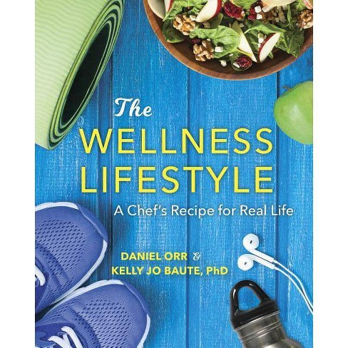 The Wellness Lifestyle - by  Daniel Orr & Kelly Baute (Paperback) - image 1 of 1