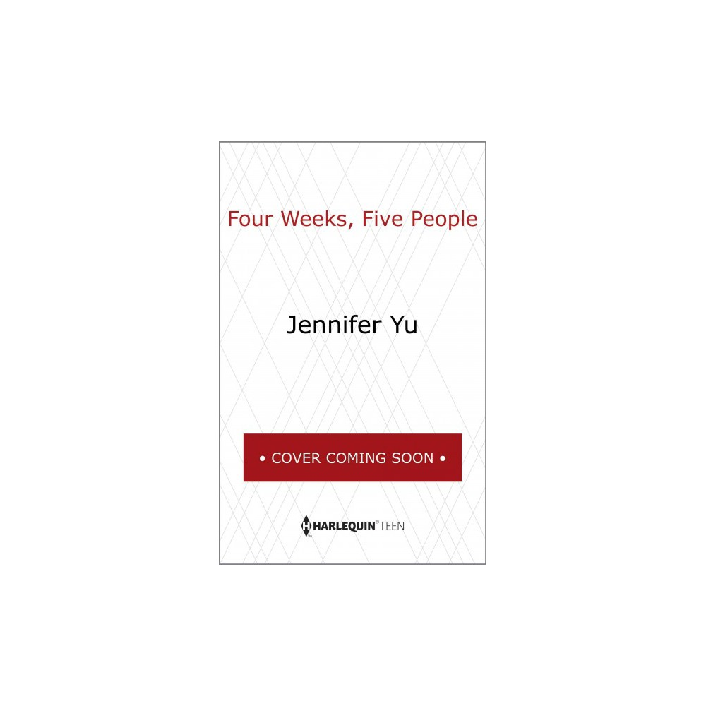 Four Weeks, Five People - by Jennifer Yu (Hardcover)